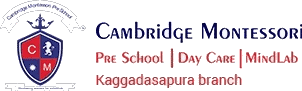 Cambridge Montessori Preschool and DayCare Kaggadasapura